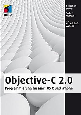 Objective-C 2.0: Programmierung für Mac® OS X und iPhone (mitp Professional) (German Edition)