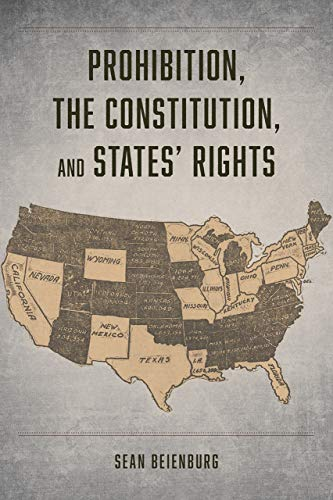 Prohibition, the Constitution, and States' Rights