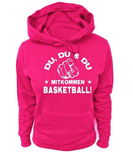 Artdiktat Damen Hoodie - Du, Du und Du - Mitkommen - Basketball - Funshirt Humor Fun Spaß Kult Spruch Sport Größe XS, Fuchsia