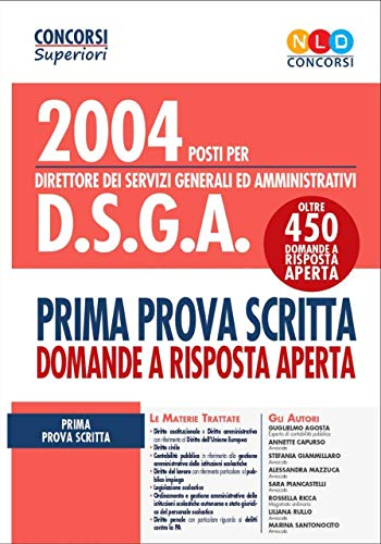 Concorso 2004 DSGA. Manuale per la prima prova scritta con quesiti a risposta aperta