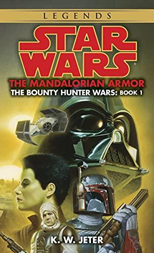 The Mandalorian Armor: Star Wars Legends (The Bounty Hunter Wars): 1 (Star Wars: The Bounty Hunter Wars - Legends)