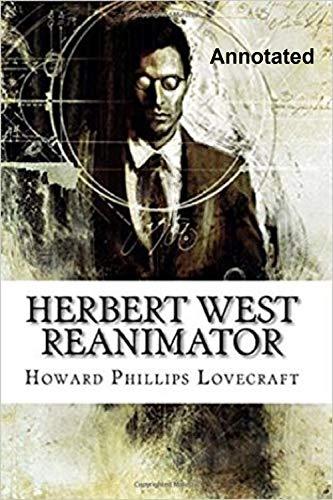 Herbert West–Reanimator Annotated (English Edition)