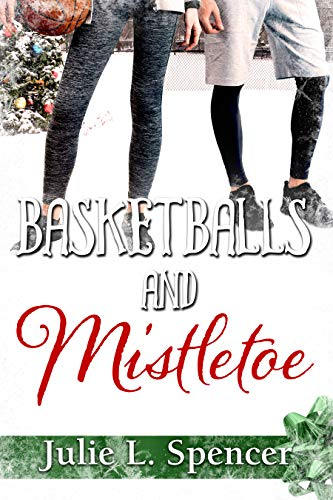 Basketballs and Mistletoe: All's Fair in Love and Sports Series (English Edition)