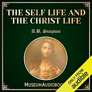 The Self Life and the Christ Life audiobook cover art