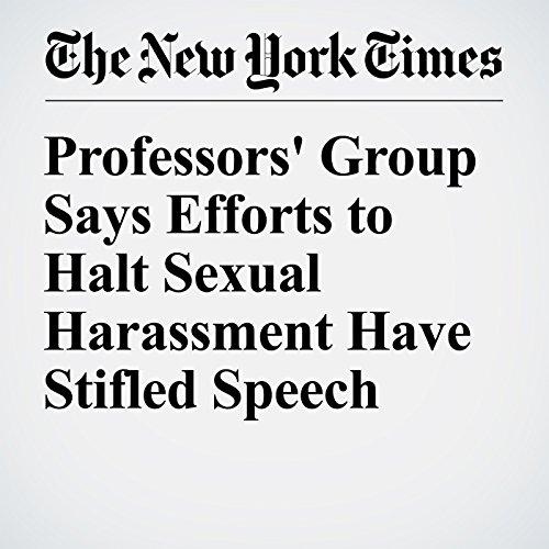 Professors' Group Says Efforts to Halt Sexual Harassment Have Stifled Speech audiobook cover art