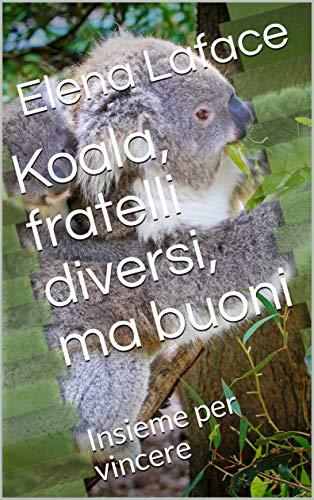 Fratelli koala, diversi ma buoni: Insieme per vincere