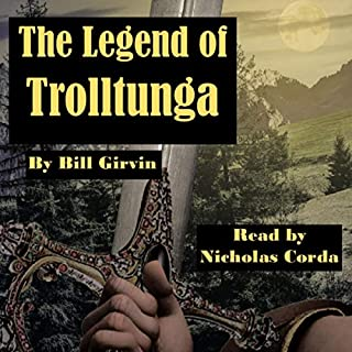 The Legend of Trolltunga                   Written by:                                                                                                                                 Bill Girvin                               Narrated by:                                                                                                                                 Nicholas Corda                      Length: 4 hrs and 7 mins     Not rated yet     Overall 0.0