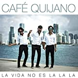 Café Quijano -La vida no es La La La (Reedición) (CD)