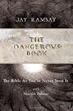 The Dangerous Book - The Bible As You've Never Seen It