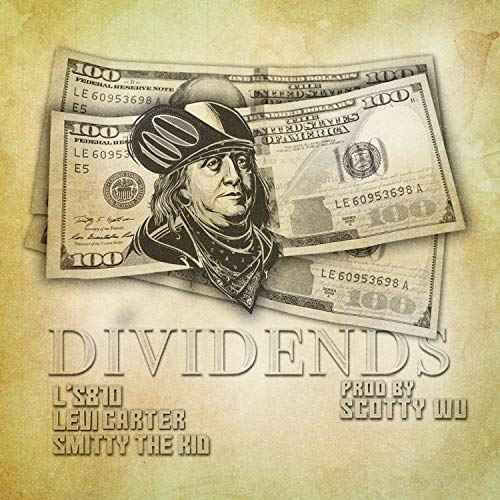 Dividends (feat. Smitty The Kid & Levi Carter) [Explicit]