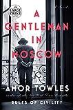 A Gentleman in Moscow - A Novel - Random House Large Print - 06/09/2016