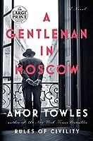 A Gentleman in Moscow: A Novel (Random House Large Print)