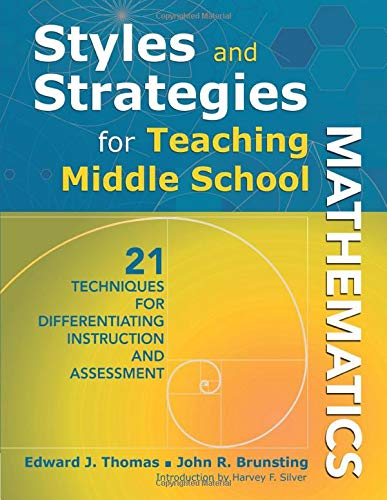 Styles and Strategies for Teaching Middle School Mathematics: 21 Techniques for Differentiating Instruction and Assessme