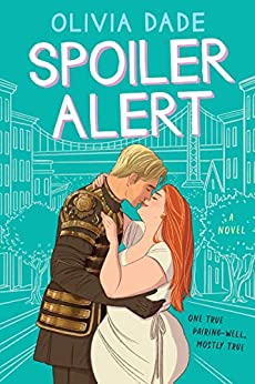 Spoiler Alert: A Novel by [Olivia Dade]