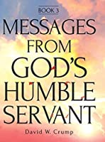 Messages From God's Humble Servant: Book 3