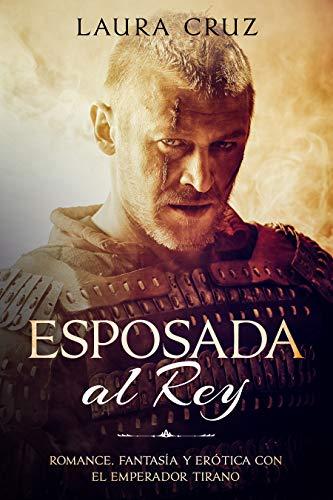 Esposada al Rey: Romance, Fantasía y Erótica con el Emperador ...