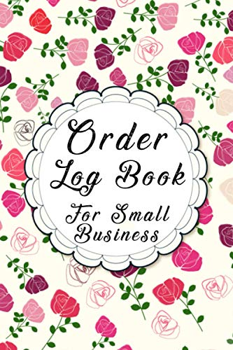 Order Log Book For Small Business: Sales Order Log Keep Track of Your Customer, Purchase Order Forms, for Online Businesses and Retail Store