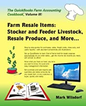 The QuickBooks Farm Accounting Cookbook, Volume III: Farm Resale Items: Stocker and Feeder Livestock, Resale Produce, and More... (Volume 3)