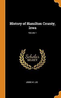 History of Hamilton County, Iowa; Volume 1