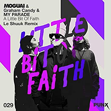 A Little Bit of Faith (le Shuuk Remix)
