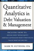 Quantitative Analytics in Debt Valuation and Management