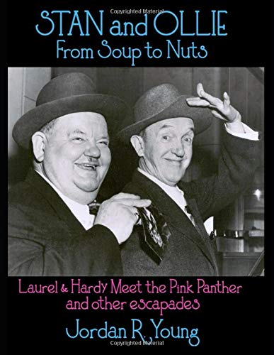Stan and Ollie From Soup to Nuts: Laurel & Hardy Meet the Pink Panther and other escapades (Past Times Film Close-Up Series, Band 14)