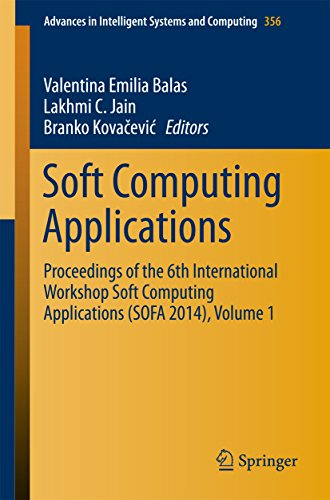 Soft Computing Applications: Proceedings of the 6th International Workshop Soft Computing Applications (SOFA 2014), Volume 1 (Advances in Intelligent Systems and Computing Book 356) (English Edition)