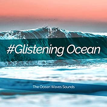 #Glistening Ocean