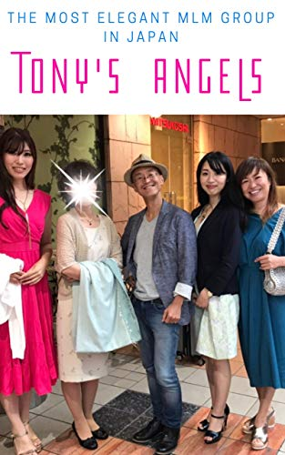 Tony's Angels: The most Elegant MLM...