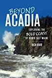 Beyond Acadia: Exploring the Bold Coast of Down East Maine