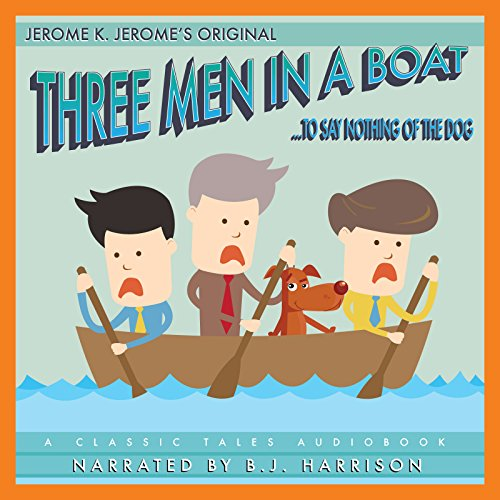 Couverture de Three Men in a Boat [Classic Tales Edition]