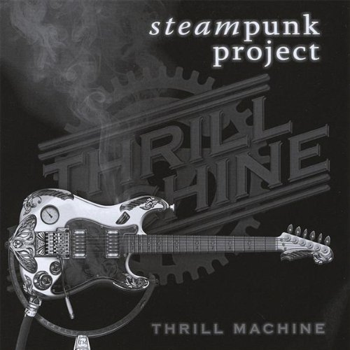 Steampunk Project by Thrill Machine (2013-05-03)