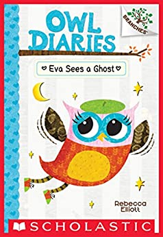 Eva Sees a Ghost: A Branches Book (Owl Diaries #2) by [Rebecca Elliott]