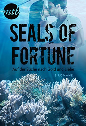 SEALs of Fortune - Auf der Suche nach Gold und Liebe (3in1) (eBundle)