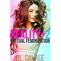 Reality + 2: Virtual Feminization (English Edition)