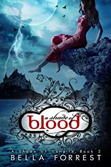 A Shade of Vampire 2: A Shade of Blood by [Bella Forrest]