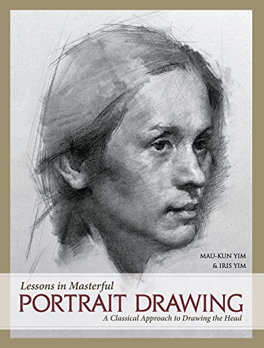 Lessons in Masterful Portrait Drawing: A Classical Approach to Drawing the Head (English Edition)