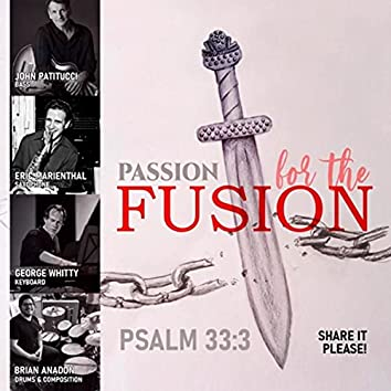 Passion for the Fusion: Psalm 33:3 (2020 Version) [feat. Eric Marienthal, George Whitty & John Patitucci]