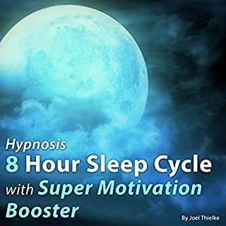 Hypnosis 8 Hour Sleep Cycle with Super Motivation Booster cover art