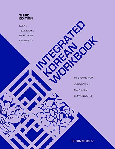 Compare Textbook Prices for Integrated Korean Workbook: Beginning 2, Third Edition KLEAR Textbooks in Korean Language, 37 3 Edition ISBN 9780824883362 by Park, Mee-Jeong,Suh, Joowon,Kim, Mary Shin,Choi, Bumyong,Sohn, Ho-min
