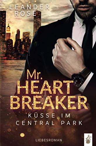 Mr.Heartbreaker: Küsse im Central Park: Liebesroman