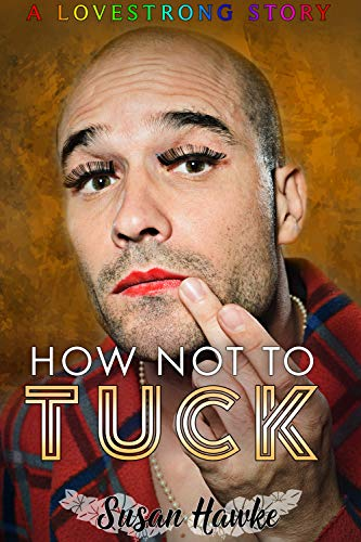 How Not to Tuck (LOVESTRONG Book 2) (English Edition)