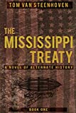 The Mississippi Treaty: A Novel of Alternative History (The Mississippi Treaty Series)