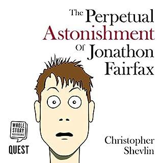 The Perpetual Astonishment of Jonathon Fairfax cover art