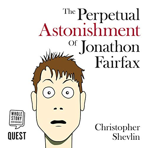 The Perpetual Astonishment of Jonathon Fairfax cover art