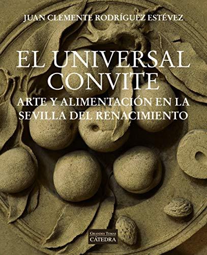 El universal convite: Arte y alimentación en la Sevilla del Renacimiento