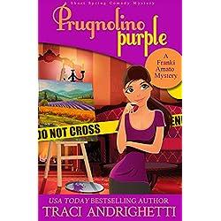 Prugnolino Purple: A Short Spring Comedy Mystery (Franki Amato Mysteries 1.5)