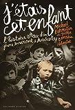J'étais cet enfant: L'histoire vraie d'un jeune survivant à Auschwitz