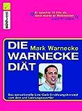 Die Warnecke Diät: Das sensationelle Low-Carb-Ernährungskonzept vom Arzt und Spitzensportler