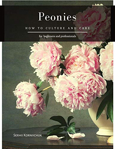 Peonies : How to Culture and Care